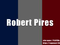 ロベール・ピレスのプレースタイル